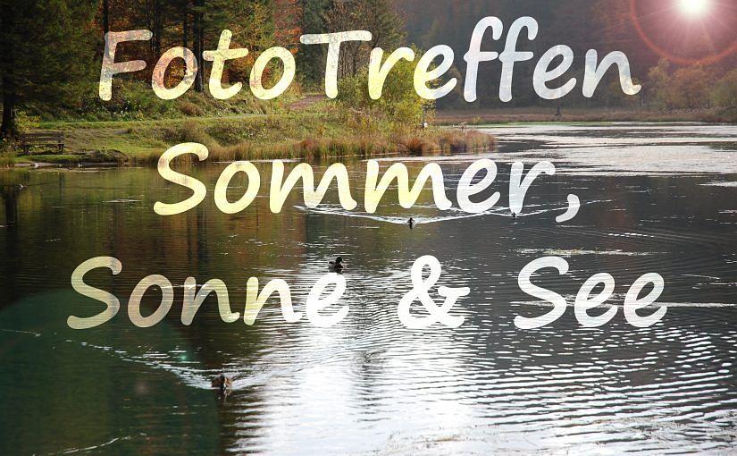 FÄLLT AUS – FotoTreffen Sommer, Sonne & See
