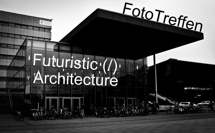 """FotoTreffen """"Futuristic (/) Architecture"""""""