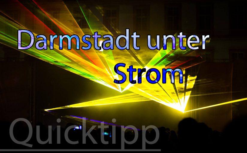 Quicktipp: Darmstadt unter Strom