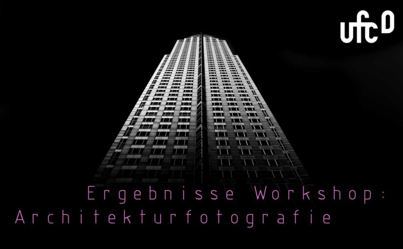 Ergebnisse Workshop: Architekturfotografie