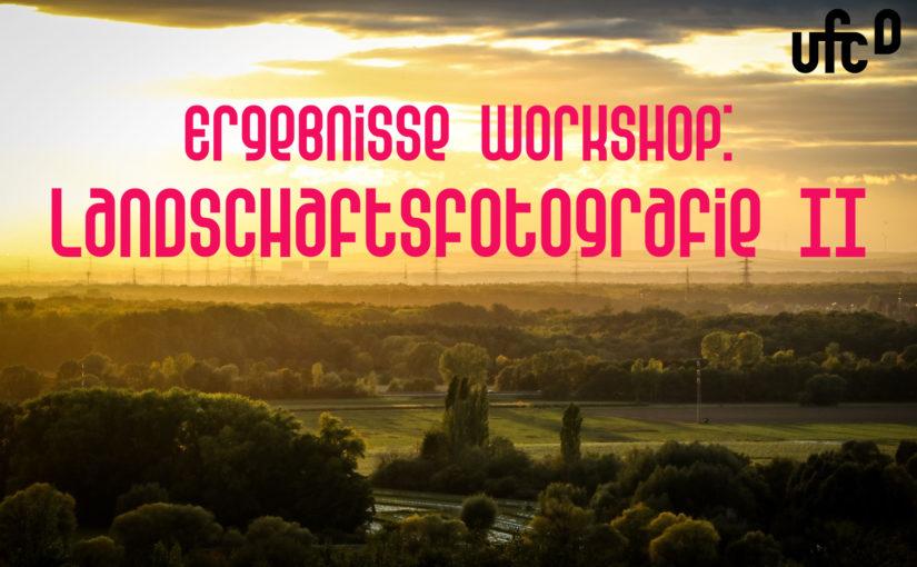 Ergebnisse Workshop: Landschaftsfotografie II