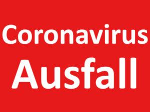 Coronavirus Ausfall
