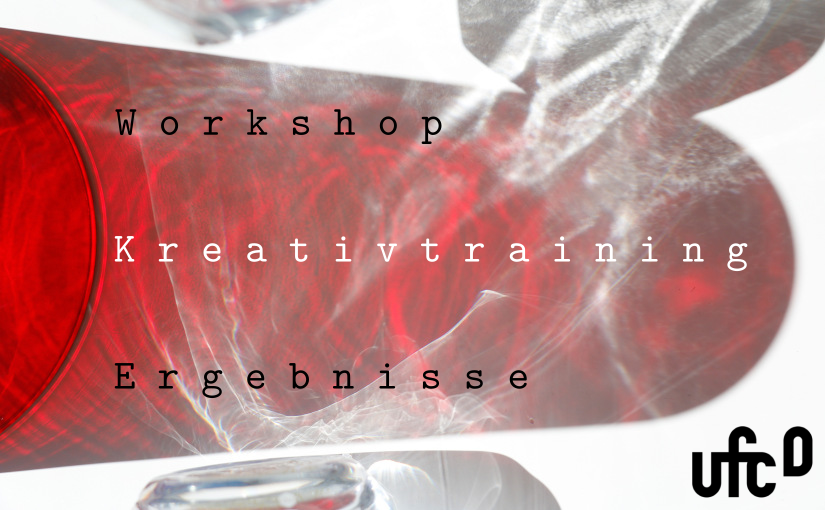 Ergebnisse Workshop: Kreativtraining